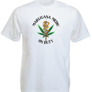 TEE-SHIRT MARIJUANA MEDIC ON DUTY BLANC