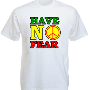 TEE-SHIRT HAVE NO FEAR BLANC